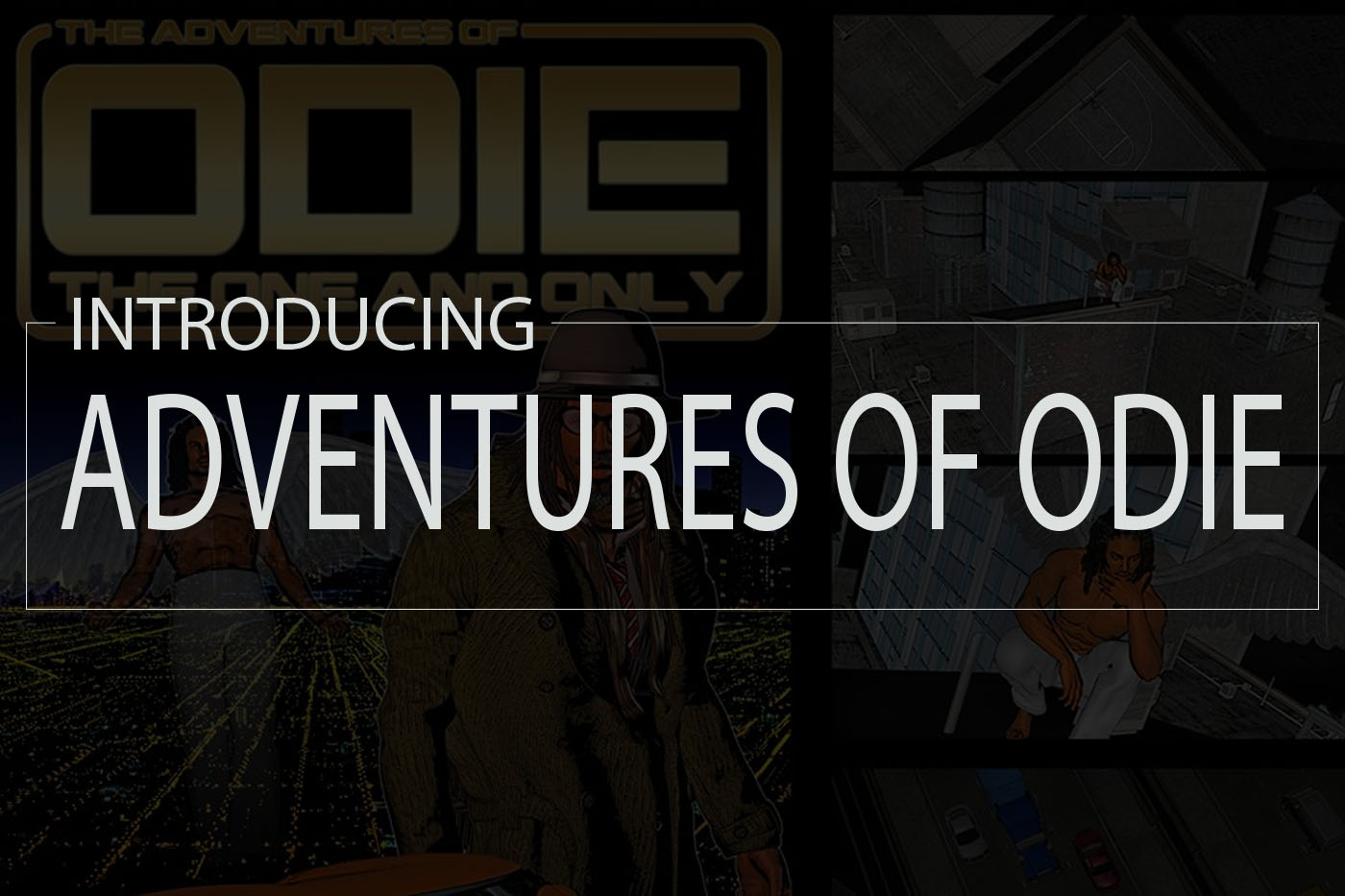 Introducing The Adventure's of Odie
