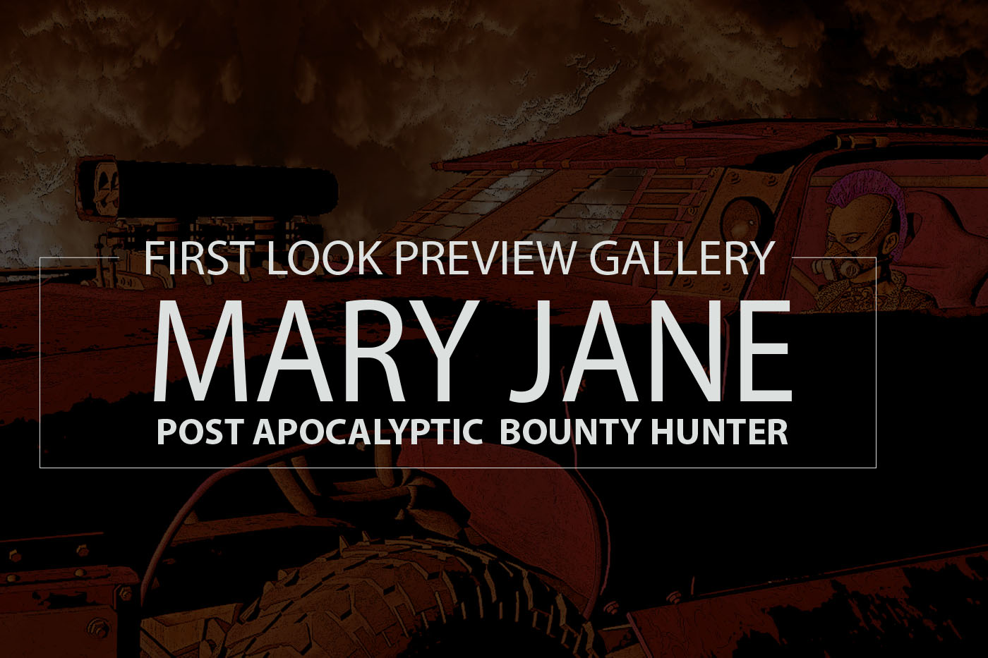 First Look The Chronicles of Mary Jane: Post Apocalyptic Bounty Hunter