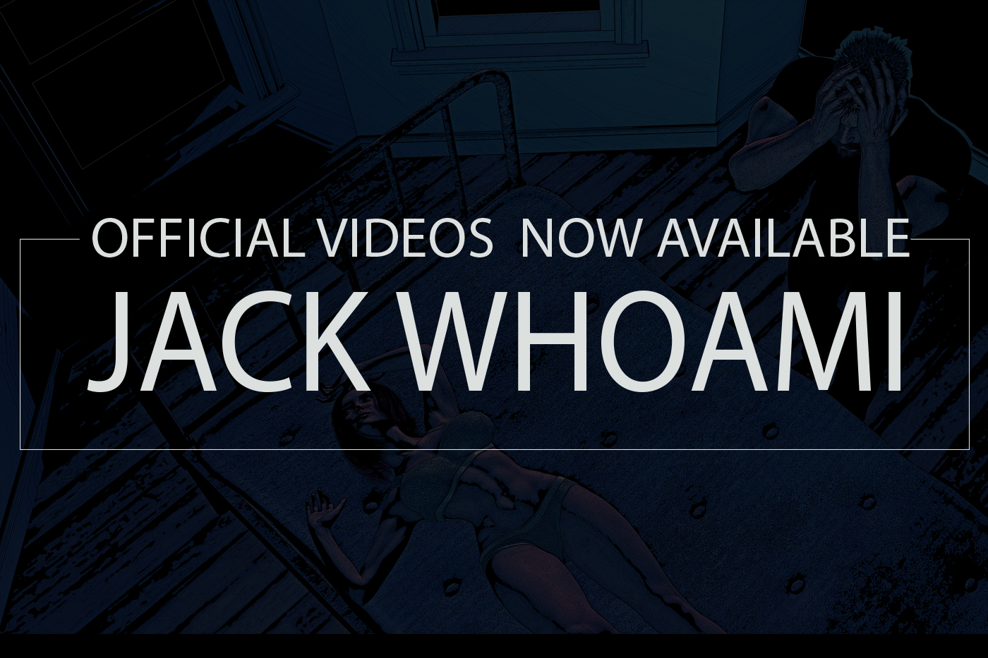 Official Jack WhoAmI preview videos are now availabe